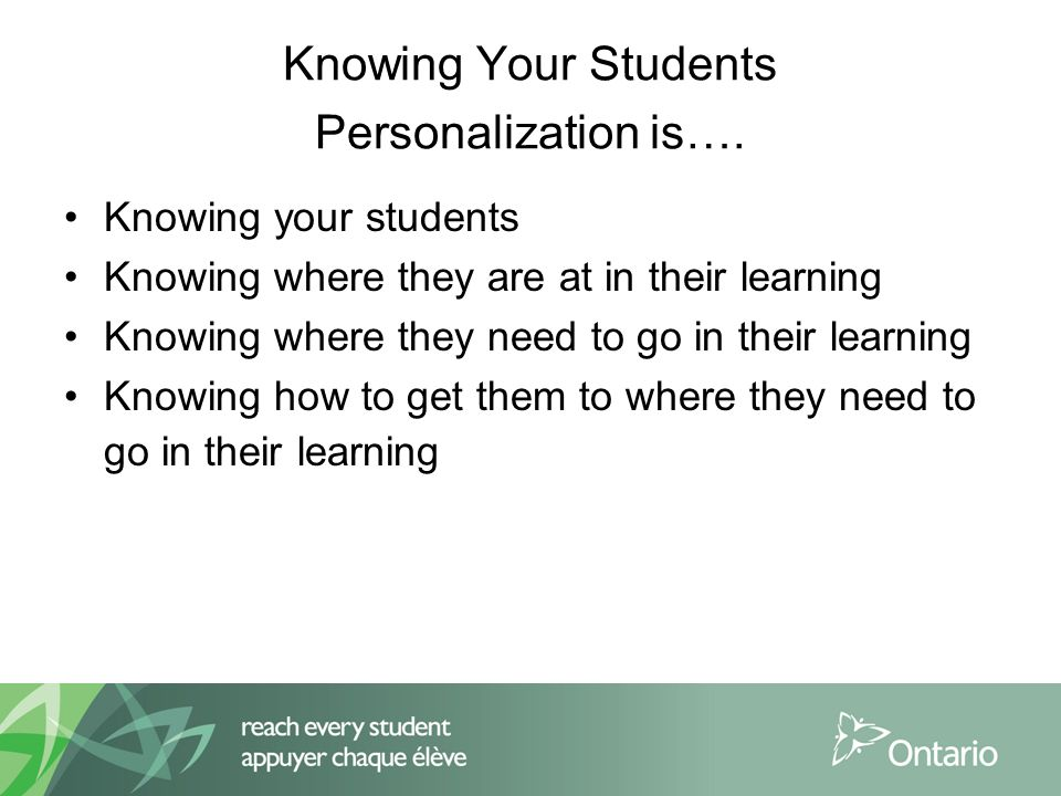 Knowing Your Students Personalization is….