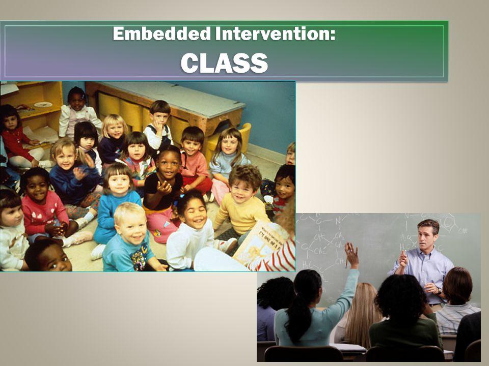 Embedded Intervention: CLASS CLASS