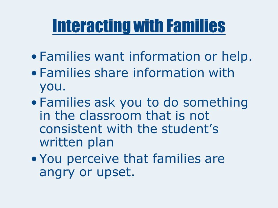 Interacting with Families Tools for Challenging Situations Anticipate situations Collect ideas for what to do or say