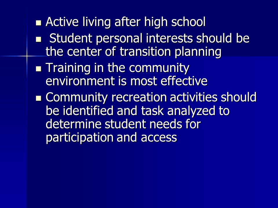 Active living after high school Active living after high school Student personal interests should be the center of transition planning Student persona