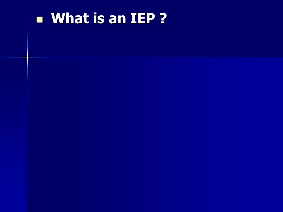 What is an IEP What is an IEP
