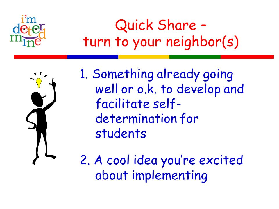 Quick Share – turn to your neighbor(s) 1. Something already going well or o.k.