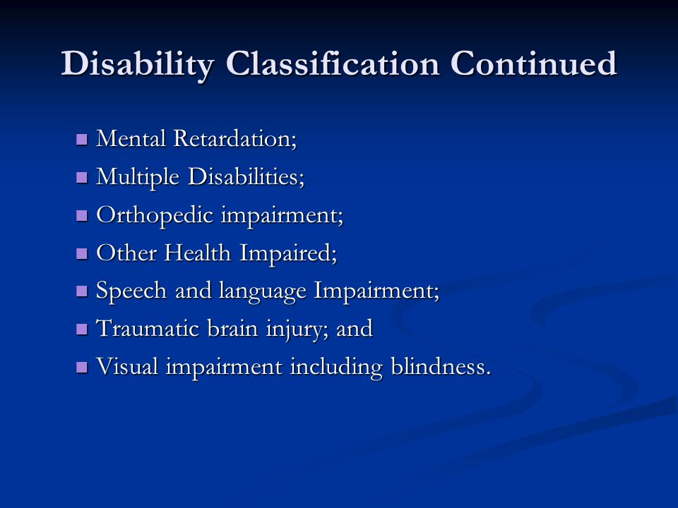 Disability Classification Continued Mental Retardation; Mental Retardation; Multiple Disabilities; Multiple Disabilities; Orthopedic impairment; Ortho