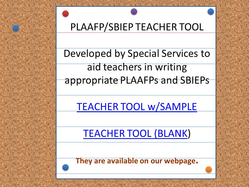 PLAAFP/SBIEP TEACHER TOOL Developed by Special Services to aid teachers in writing appropriate PLAAFPs and SBIEPs TEACHER TOOL w/SAMPLE TEACHER TOOL (