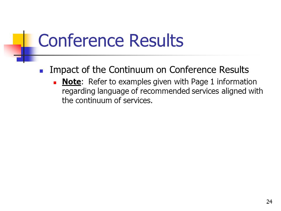 24 Conference Results Impact of the Continuum on Conference Results Note: Refer to examples given with Page 1 information regarding language of recomm