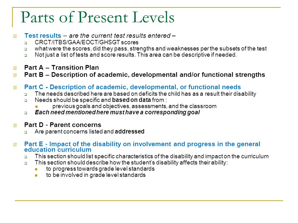 1. Present Levels Rule - Statement of the student's present levels of academic achievement and functional performance including how the disability aff