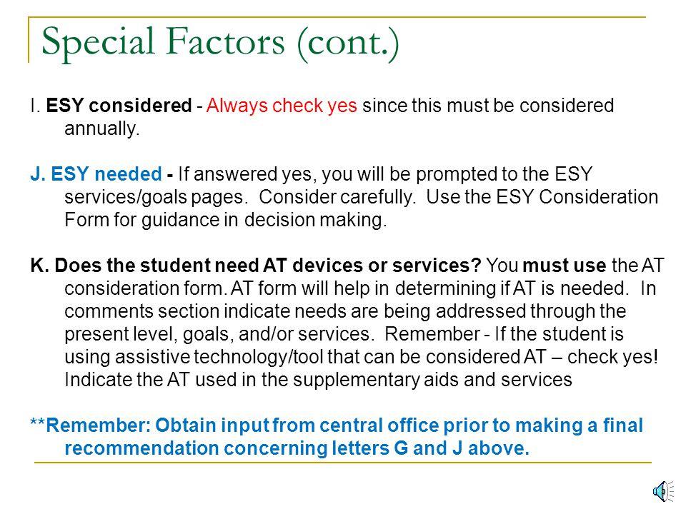 Special Factors (cont.) E.