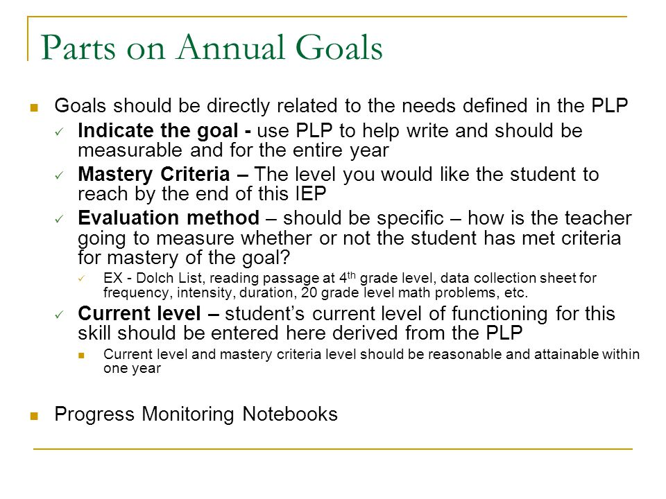 Measurable Goals: Goals should be able to answer these questions: Who… will achieve What….