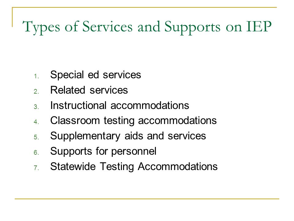 4. Services and Supports Rule: Statement of the special ed and related services, supplementary aids and services, and a statement of the program modif