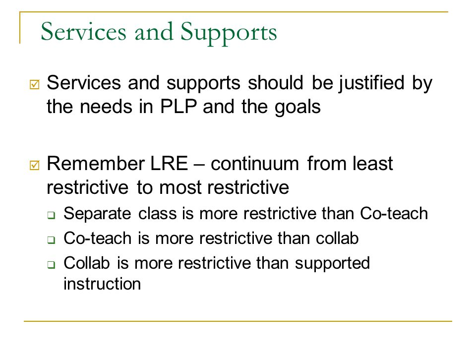 Types of Services and Supports on IEP 1. Special ed services 2. Related services 3. Instructional accommodations 4. Classroom testing accommodations 5