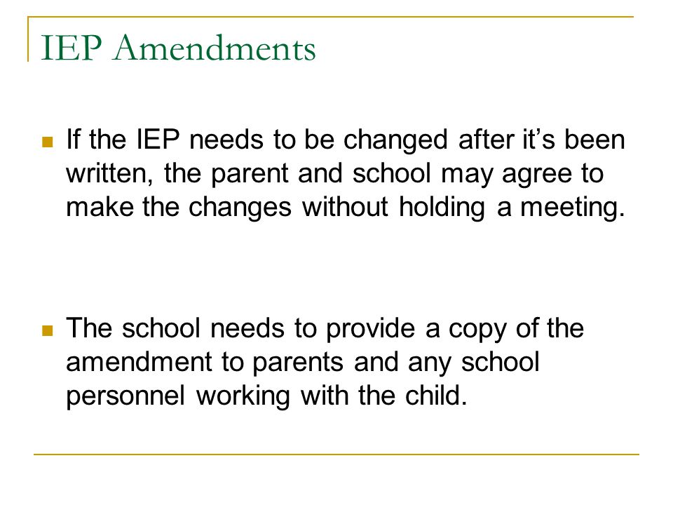 Excusing an IEP team member in whole or in part  Parent and school agree, in writing  Member submits written input into the development of the IEP p