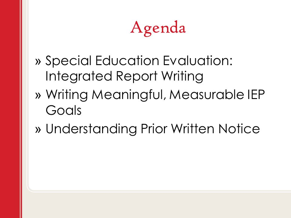 Agenda » Special Education Evaluation: Integrated Report Writing » Writing Meaningful, Measurable IEP Goals » Understanding Prior Written Notice