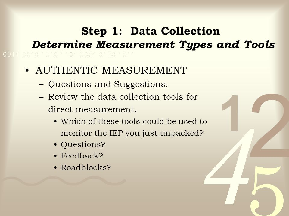 AUTHENTIC MEASUREMENT –Questions and Suggestions. –Review the data collection tools for direct measurement. Which of these tools could be used to moni