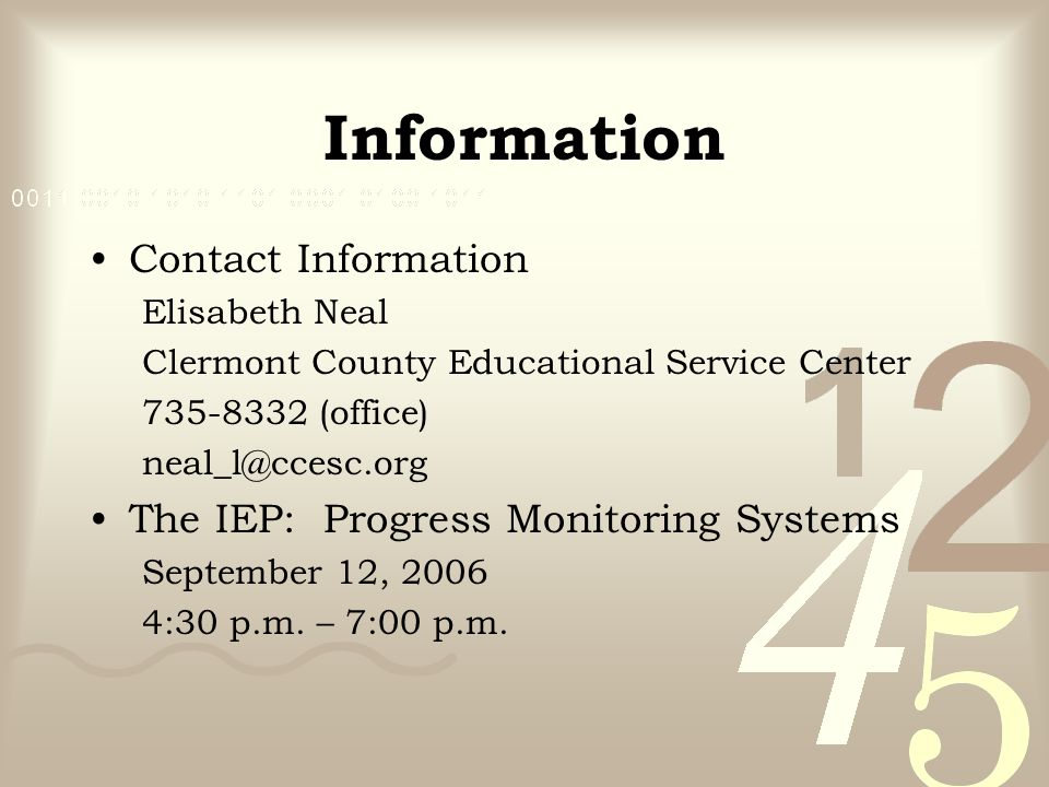 Contact Information Elisabeth Neal Clermont County Educational Service Center 735-8332 (office) neal_l@ccesc.org The IEP: Progress Monitoring Systems