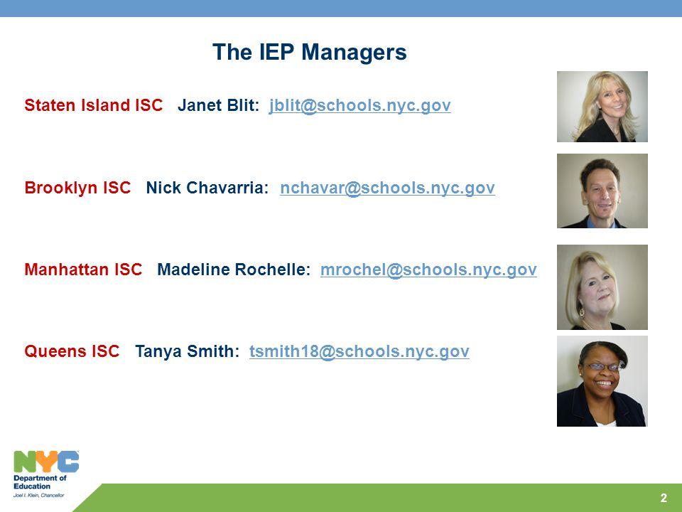 2 Staten Island ISC Janet Blit: jblit@schools.nyc.govjblit@schools.nyc.gov Brooklyn ISC Nick Chavarria: nchavar@schools.nyc.govnchavar@schools.nyc.gov