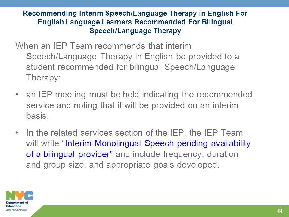 Recommending Interim Speech/Language Therapy in English For English Language Learners Recommended For Bilingual Speech/Language Therapy When an IEP Te