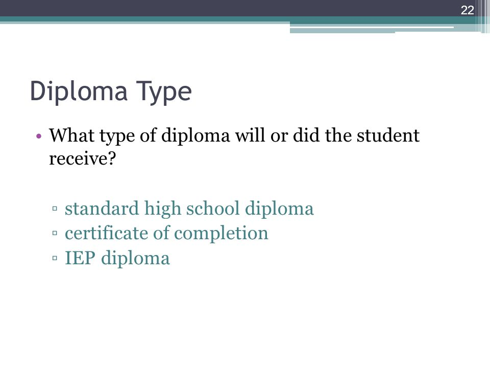 Diploma Type What type of diploma will or did the student receive.