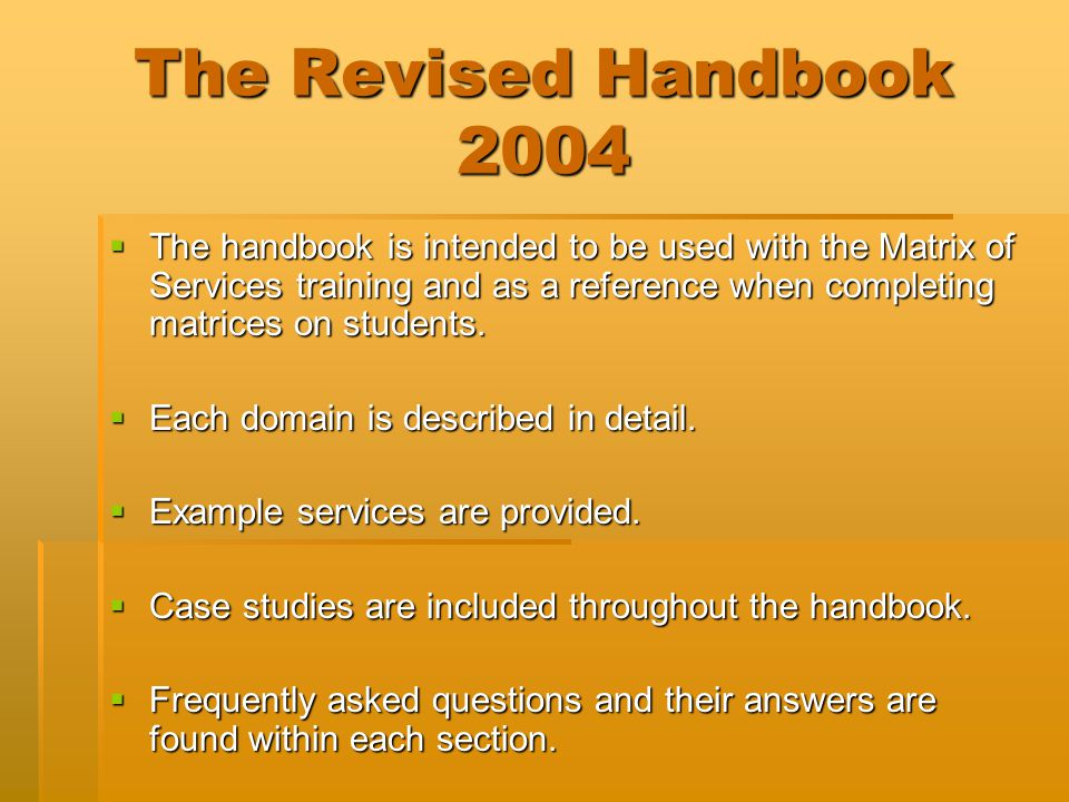 The Revised Handbook 2004  The handbook is intended to be used with the Matrix of Services training and as a reference when completing matrices on st