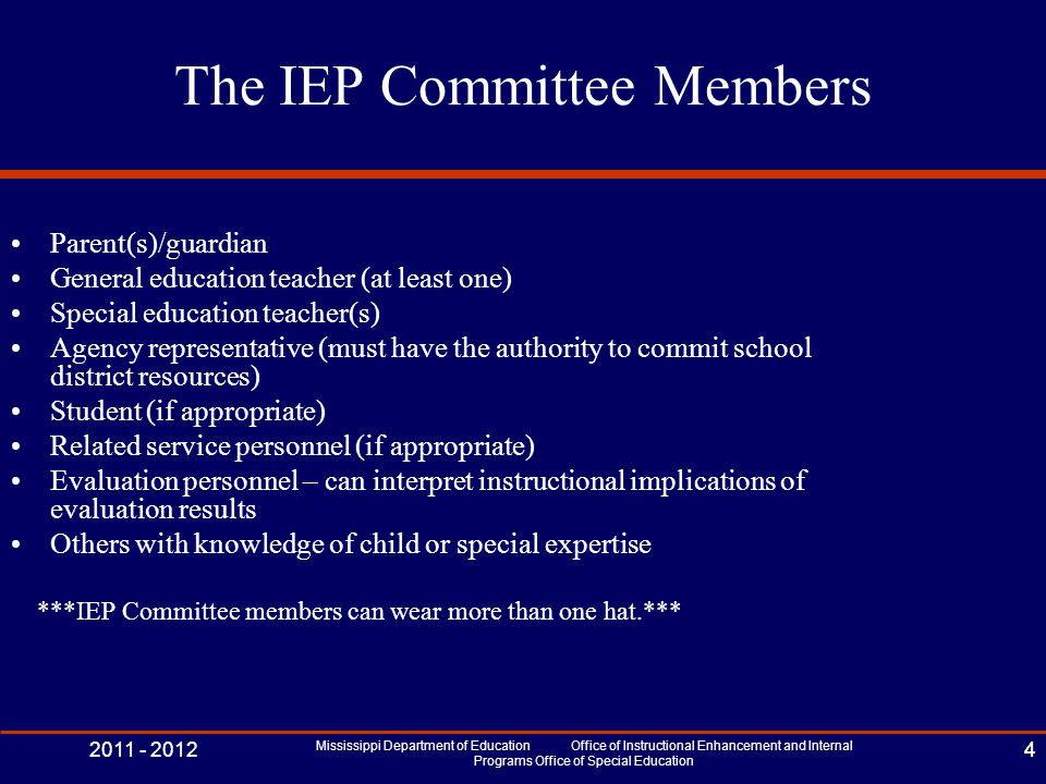 2011 - 2012 Mississippi Department of Education Office of Instructional Enhancement and Internal Programs Office of Special Education 4 The IEP Commit