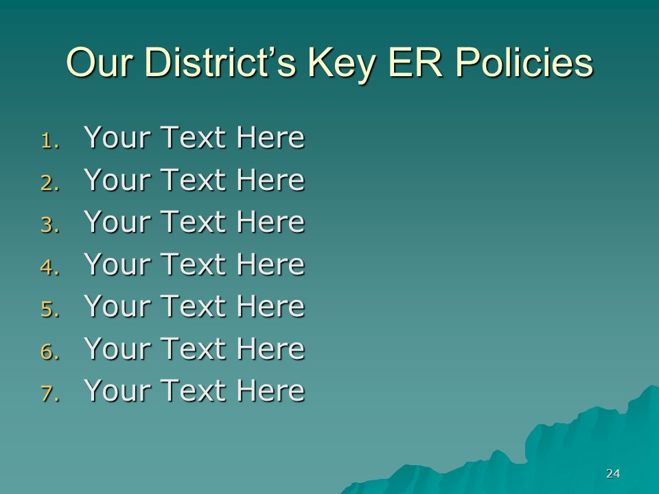 24 Our District's Key ER Policies 1.Your Text Here 2.