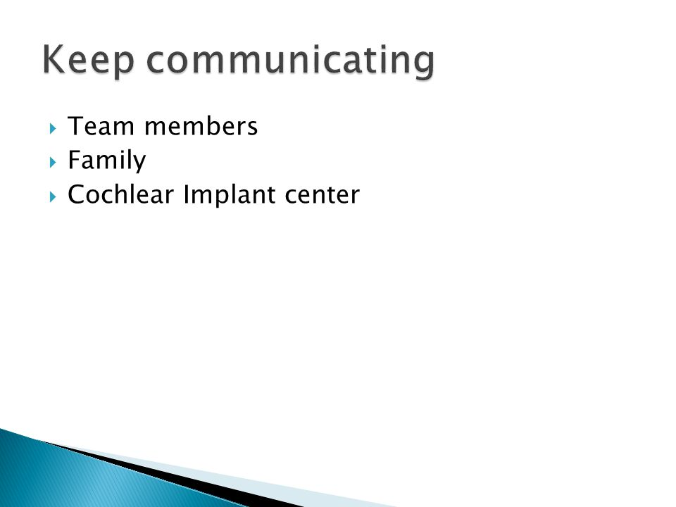  Team members  Family  Cochlear Implant center
