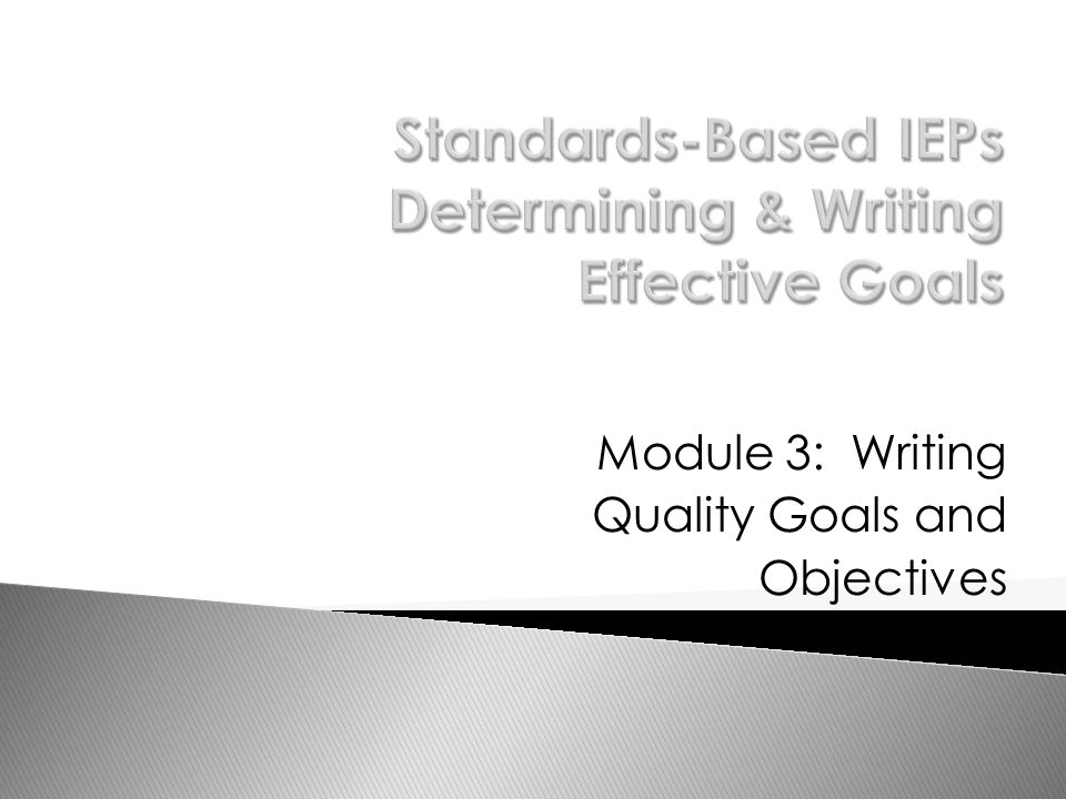 Module 3: Writing Quality Goals and Objectives