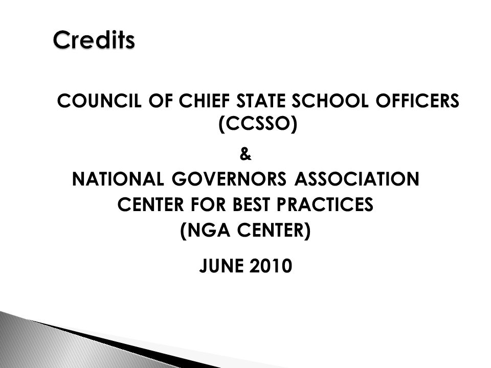 COUNCIL OF CHIEF STATE SCHOOL OFFICERS (CCSSO) & NATIONAL GOVERNORS ASSOCIATION CENTER FOR BEST PRACTICES (NGA CENTER) JUNE 2010