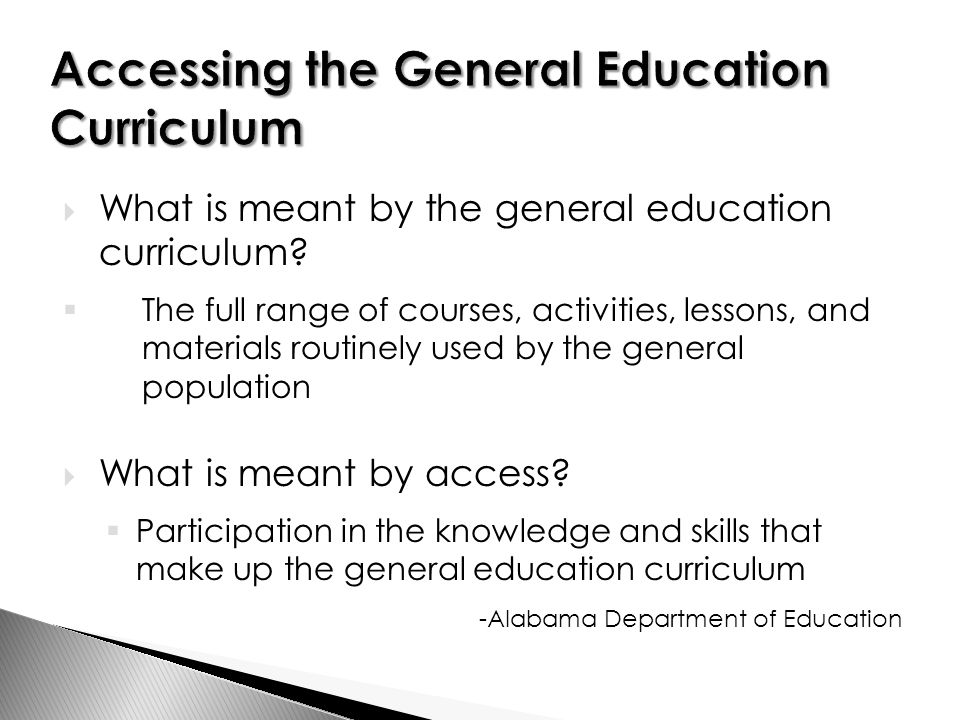  What is meant by the general education curriculum.