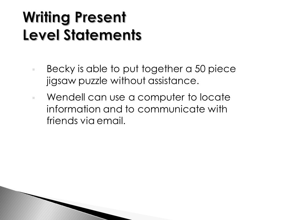  Becky is able to put together a 50 piece jigsaw puzzle without assistance.