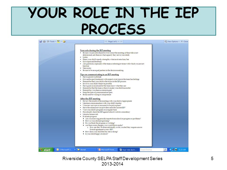 Riverside County SELPA Staff Development Series 2013-2014 5 YOUR ROLE IN THE IEP PROCESS