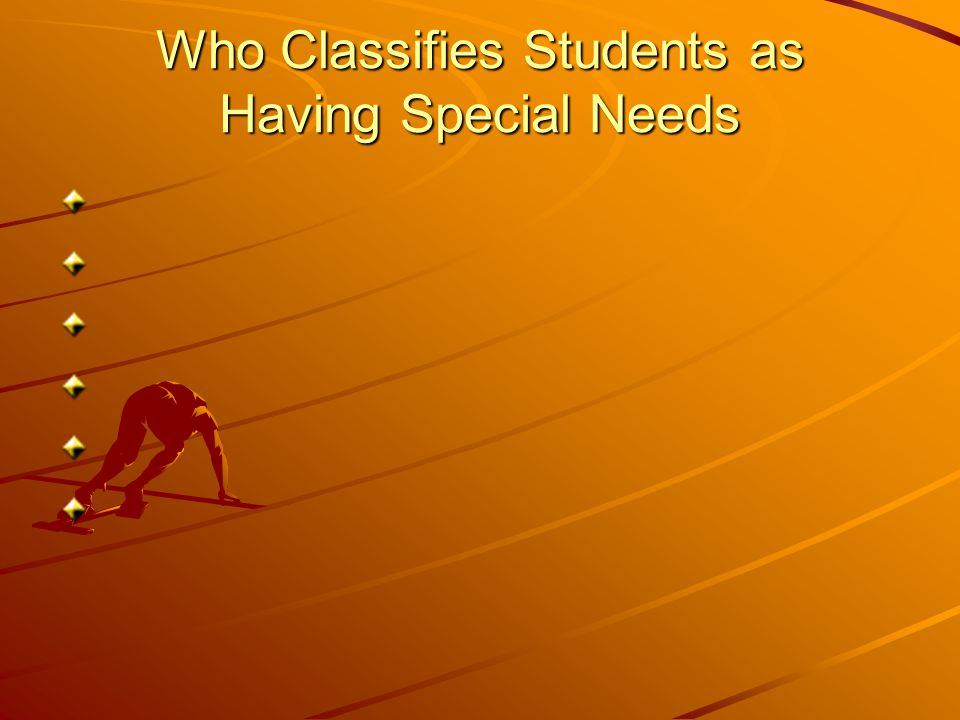 Who Classifies Students as Having Special Needs