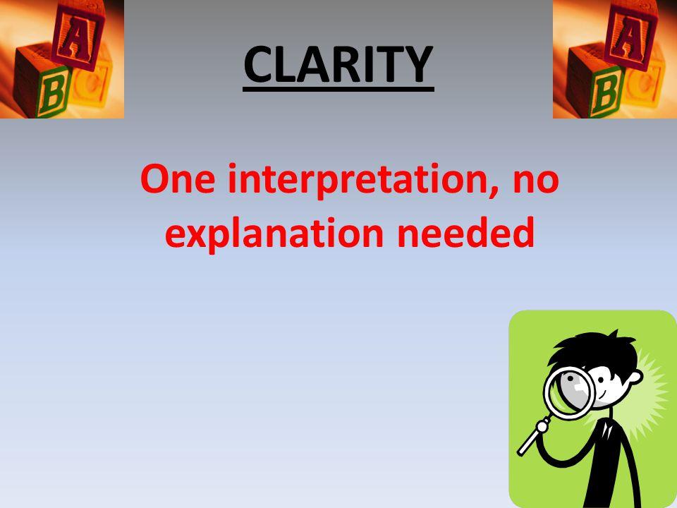 CLARITY One interpretation, no explanation needed