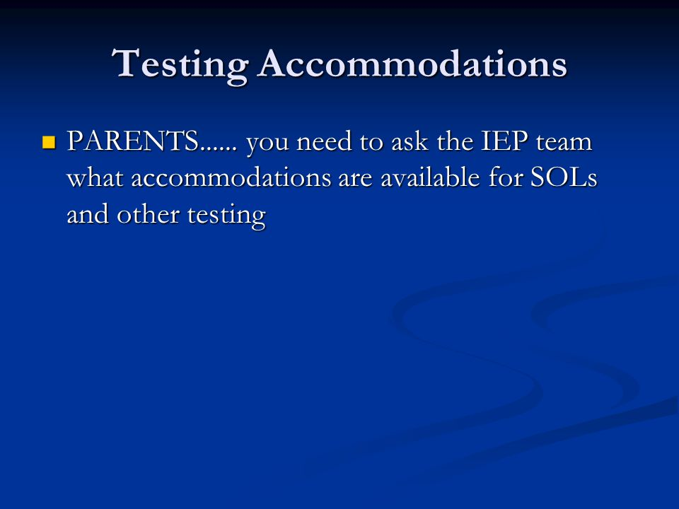 Testing Accommodations PARENTS......