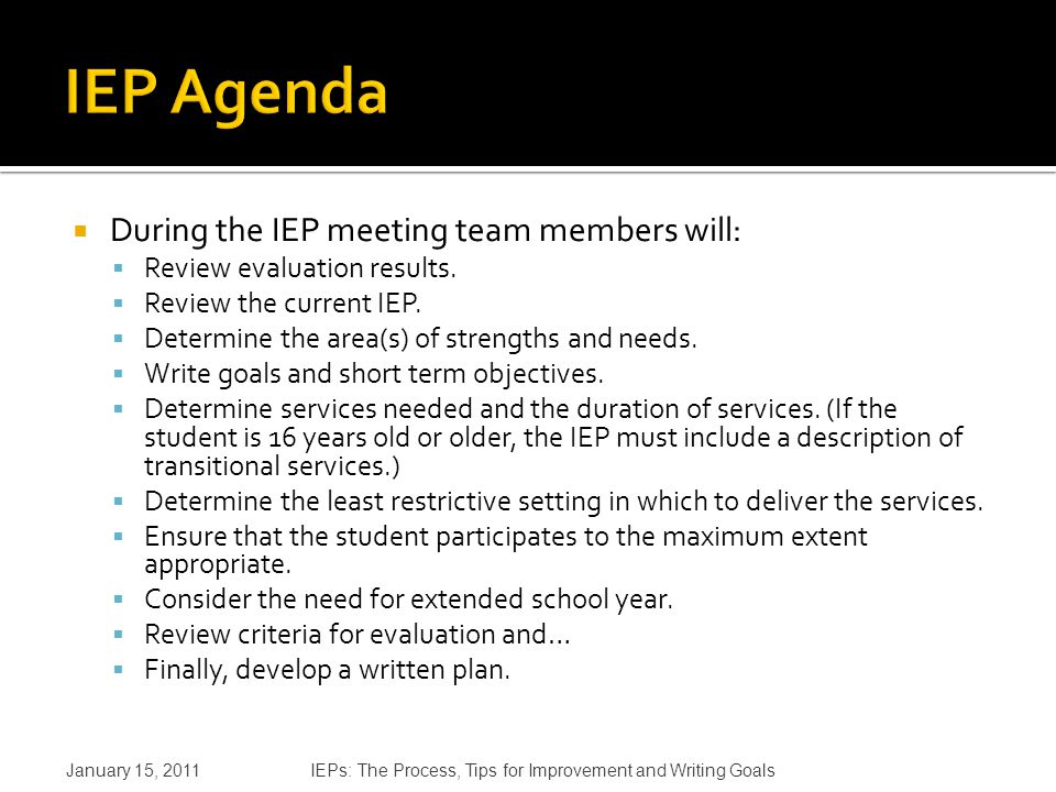 During the IEP meeting team members will:  Review evaluation results.