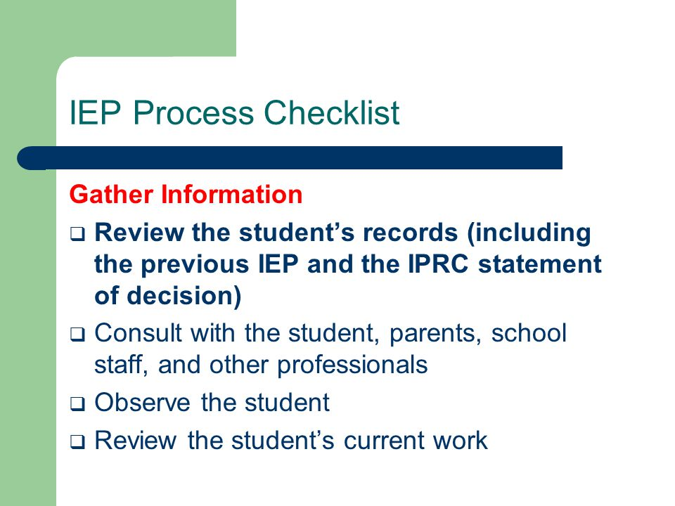 IEP Process Checklist  Assign primary responsibility for the IEP