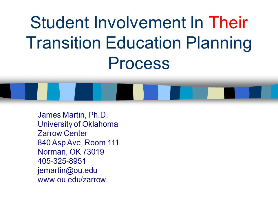 Student Involvement In Their Transition Education Planning Process James Martin, Ph.D.