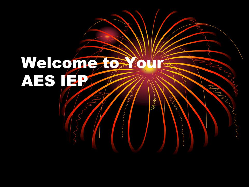 Welcome to Your AES IEP