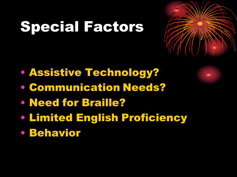 Special Factors Assistive Technology. Communication Needs.