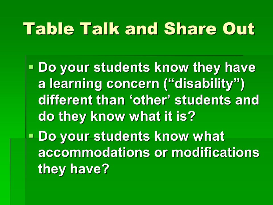 "Table Talk and Share Out  Do your students know they have a learning concern (""disability"") different than 'other' students and do they know what it"