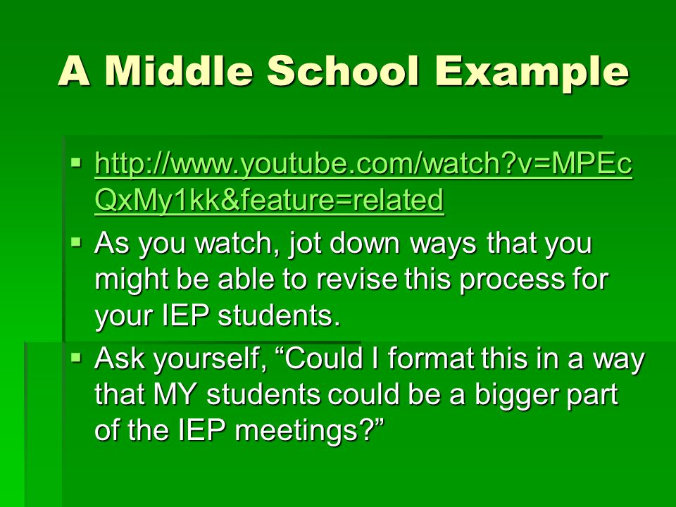 A Middle School Example  http://www.youtube.com/watch?v=MPEc QxMy1kk&feature=related http://www.youtube.com/watch?v=MPEc QxMy1kk&feature=related http