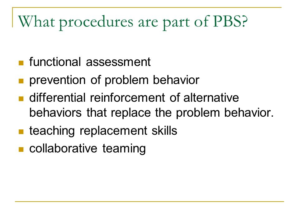 What procedures are part of PBS.