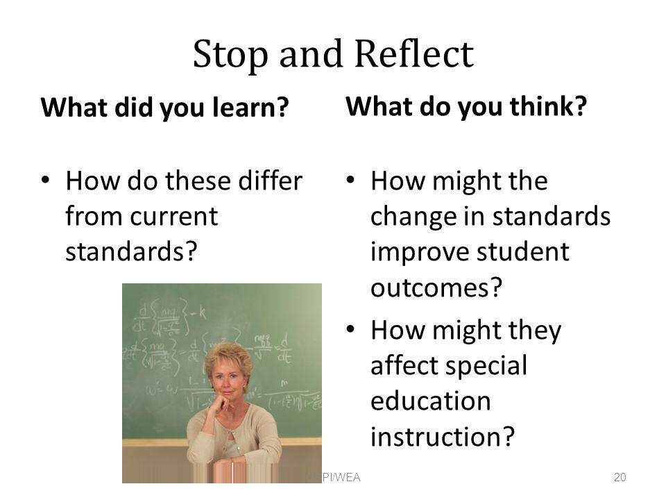Stop and Reflect What did you learn. How do these differ from current standards.