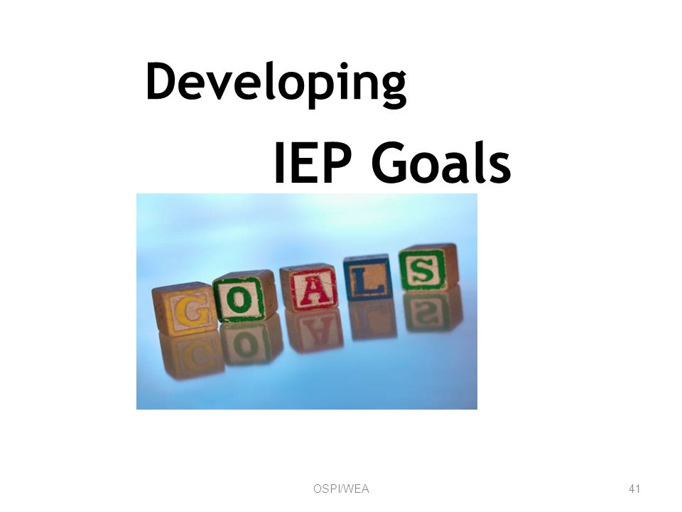 Developing IEP Goals 41OSPI/WEA
