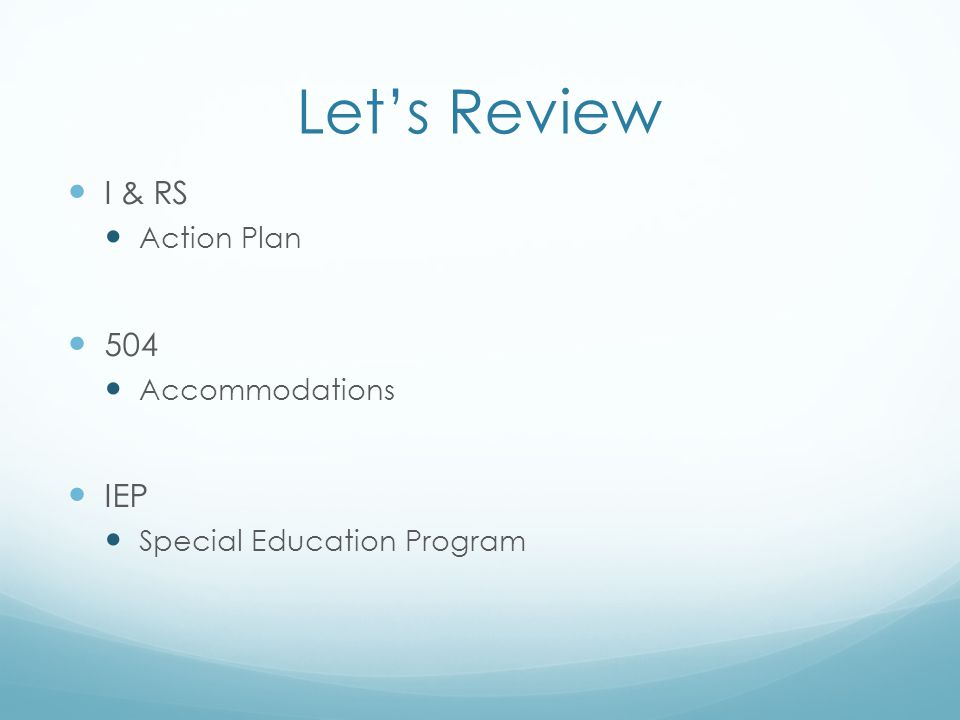 Let's Review I & RS Action Plan 504 Accommodations IEP Special Education Program