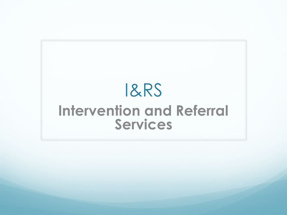 I&RS Intervention and Referral Services