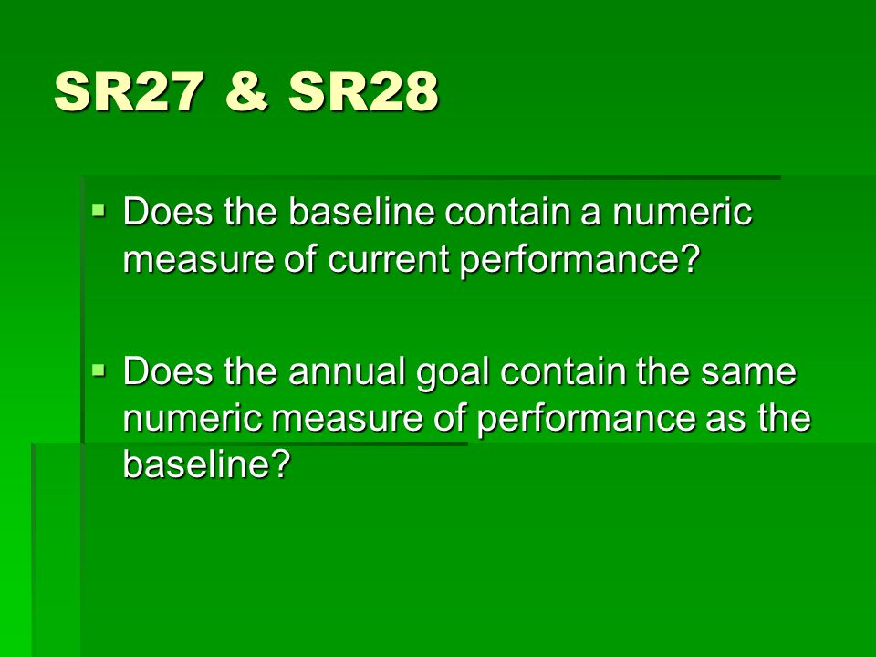 SR27 & SR28  Does the baseline contain a numeric measure of current performance.