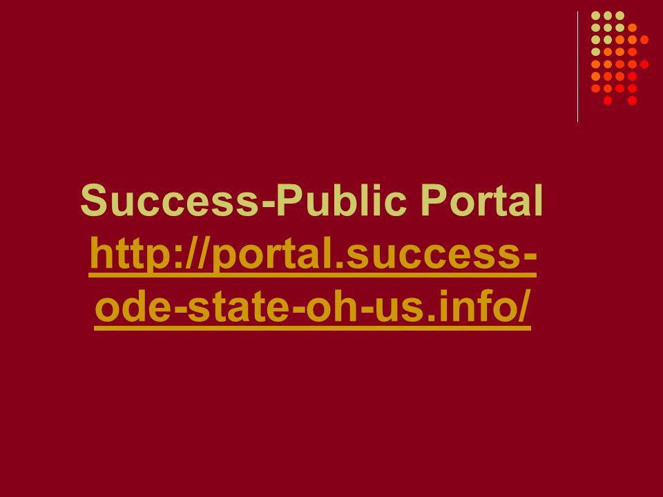 Success-Public Portal http://portal.success- ode-state-oh-us.info/ http://portal.success- ode-state-oh-us.info/