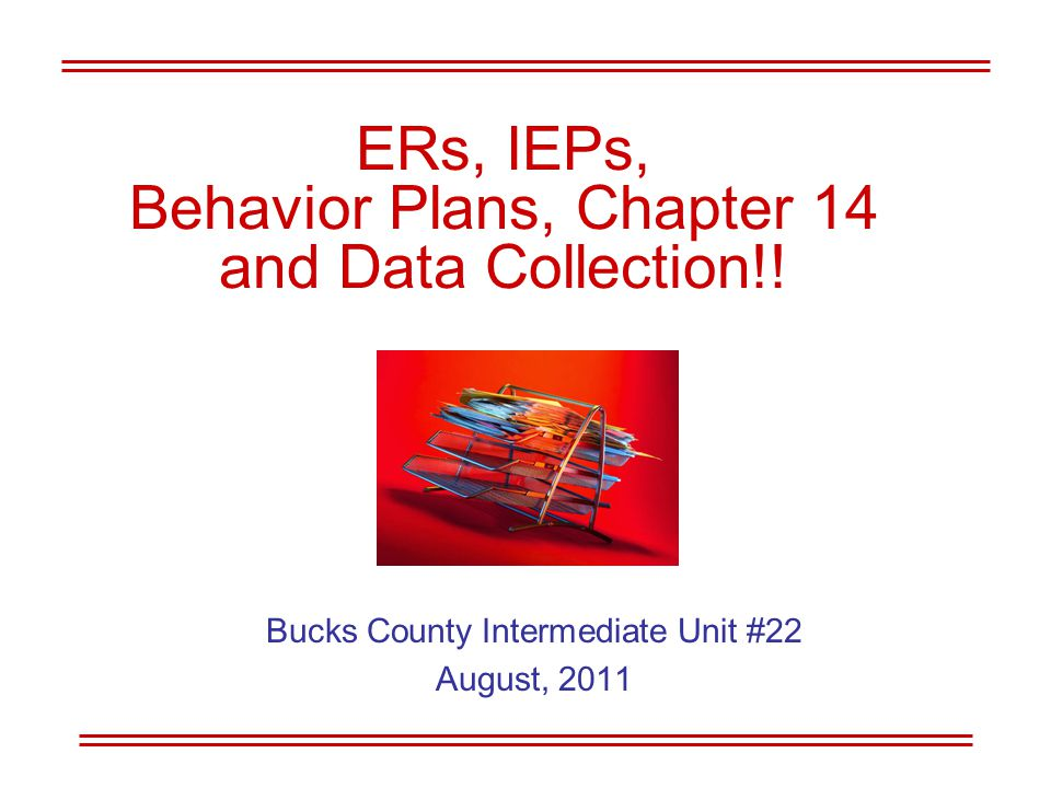 ERs, IEPs, Behavior Plans, Chapter 14 and Data Collection!.