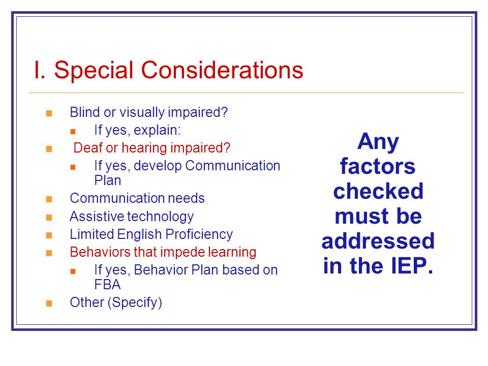 I. Special Considerations Blind or visually impaired.