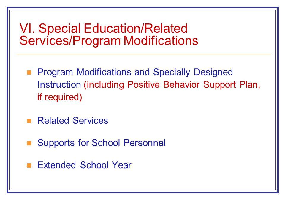 VI. Special Education/Related Services/Program Modifications Program Modifications and Specially Designed Instruction (including Positive Behavior Sup